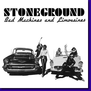 Bad Machines and Limousines - Stoneground